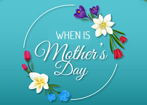 When is Mother's Day?